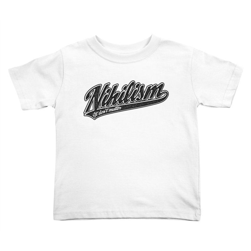 It don't matter Kids Toddler T-Shirt by The Gnashed Teethery