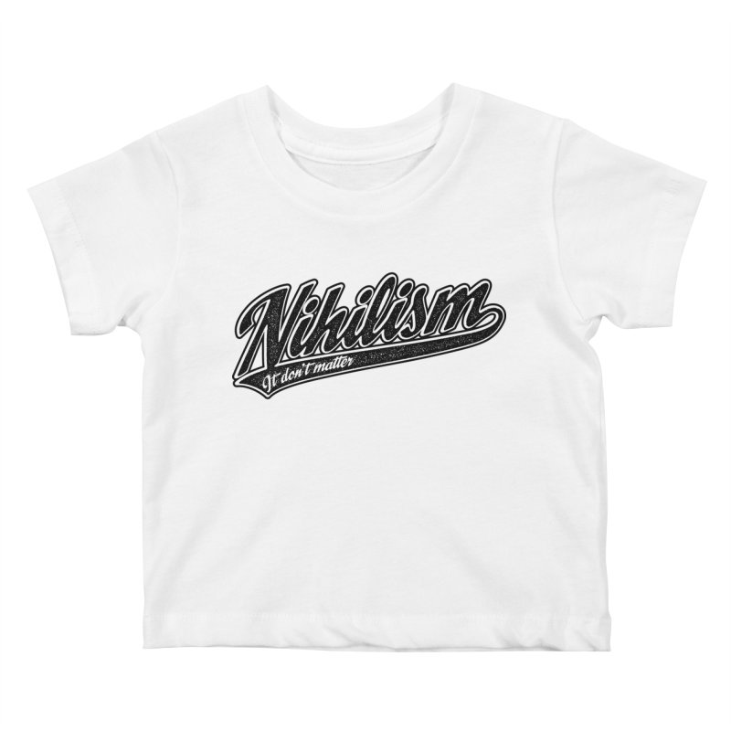 It don't matter Kids Baby T-Shirt by The Gnashed Teethery