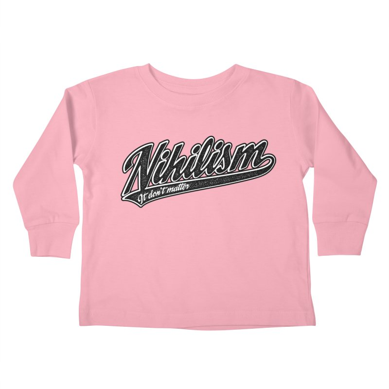It don't matter Kids Toddler Longsleeve T-Shirt by The Gnashed Teethery