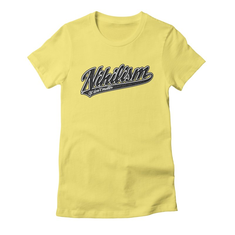 It don't matter Women's Fitted T-Shirt by The Gnashed Teethery