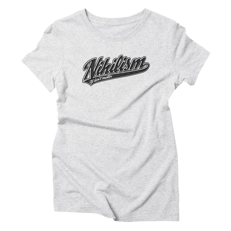 It don't matter Women's Triblend T-Shirt by The Gnashed Teethery