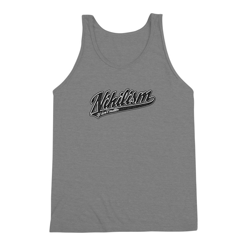 It don't matter Men's Triblend Tank by The Gnashed Teethery