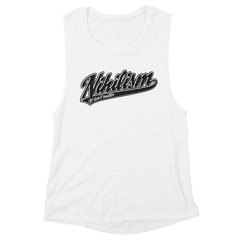 It don't matter Women's Muscle Tank by The Gnashed Teethery