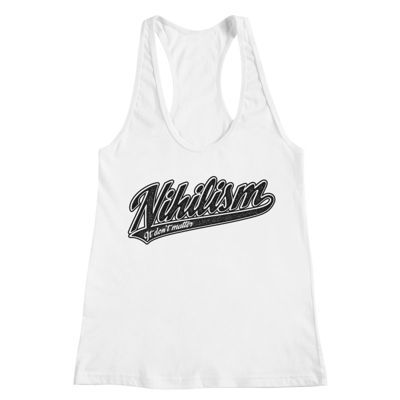 It don't matter Women's Racerback Tank by The Gnashed Teethery