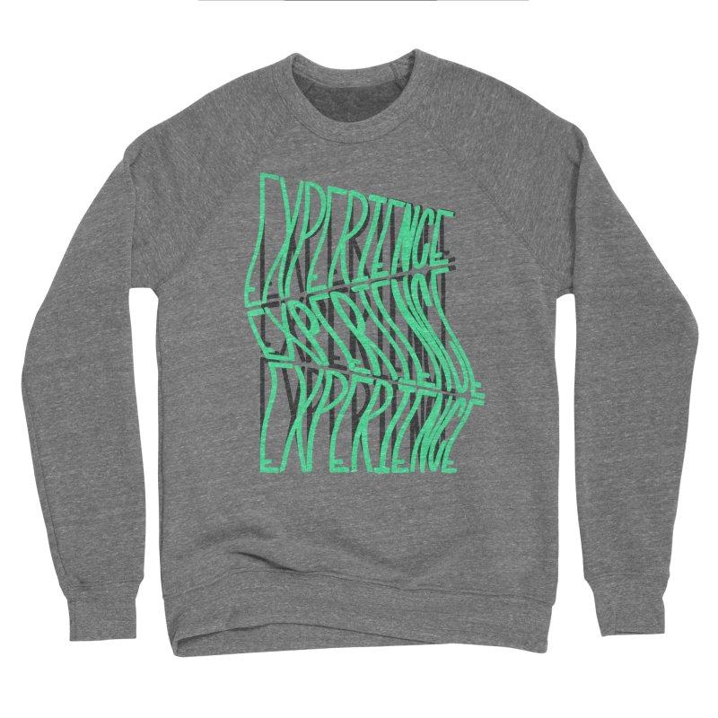 Experience Men's Sponge Fleece Sweatshirt by The Gnashed Teethery