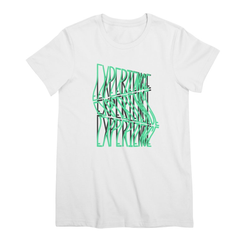 Experience Women's Premium T-Shirt by The Gnashed Teethery
