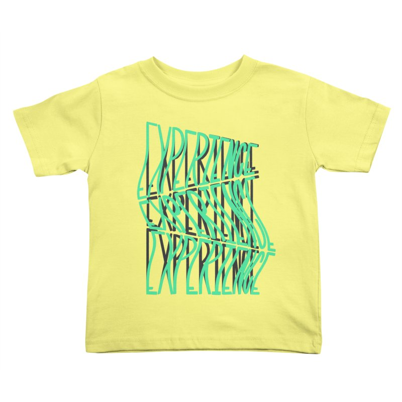 Experience Kids Toddler T-Shirt by The Gnashed Teethery
