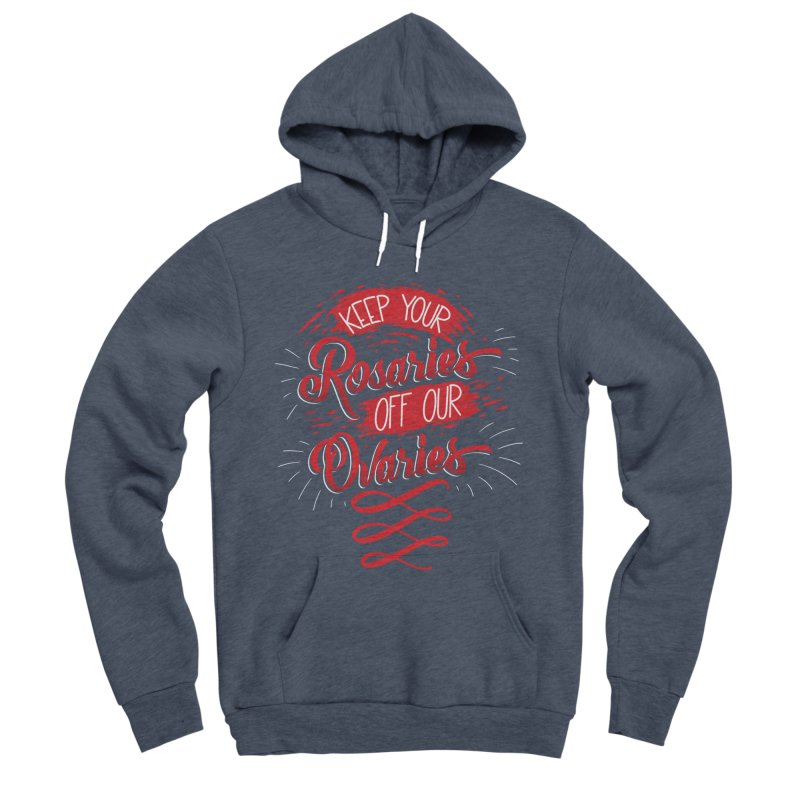 Off Our Ovaries! Men's Sponge Fleece Pullover Hoody by The Gnashed Teethery