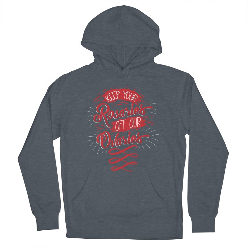 Off Our Ovaries! Men's French Terry Pullover Hoody by The Gnashed Teethery