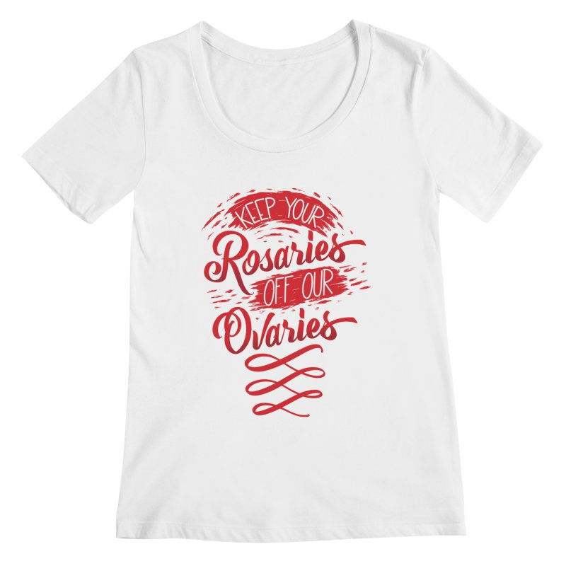 Off Our Ovaries! Women's Regular Scoop Neck by The Gnashed Teethery