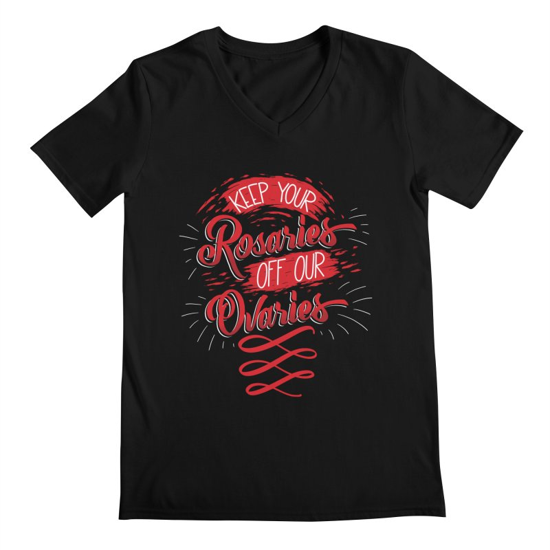 Off Our Ovaries! Men's Regular V-Neck by The Gnashed Teethery