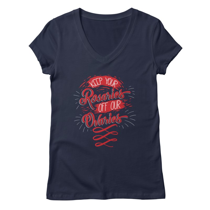 Off Our Ovaries! Women's Regular V-Neck by The Gnashed Teethery