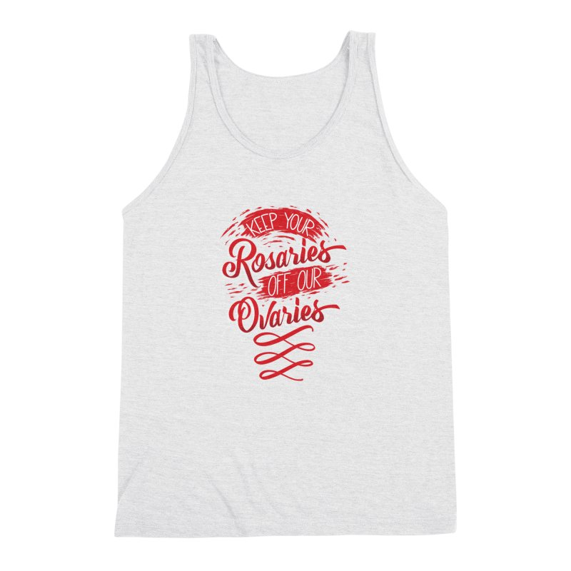 Off Our Ovaries! Men's Triblend Tank by The Gnashed Teethery
