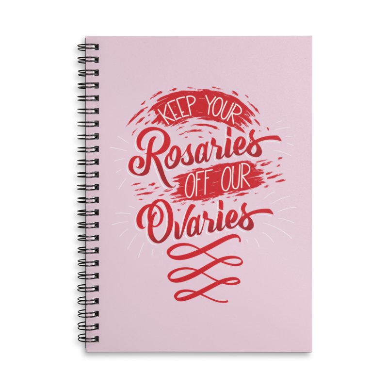 Off Our Ovaries! Accessories Lined Spiral Notebook by The Gnashed Teethery
