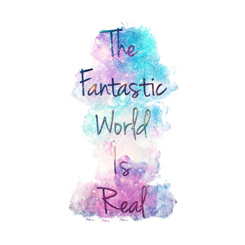 The Fantastic World Is Real by Goblin Flame