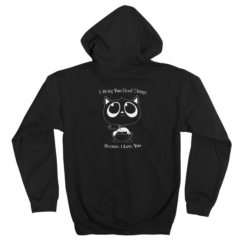 i bring you dead things because i love you Women's Zip-Up Hoody by the twisted world of godriguezart