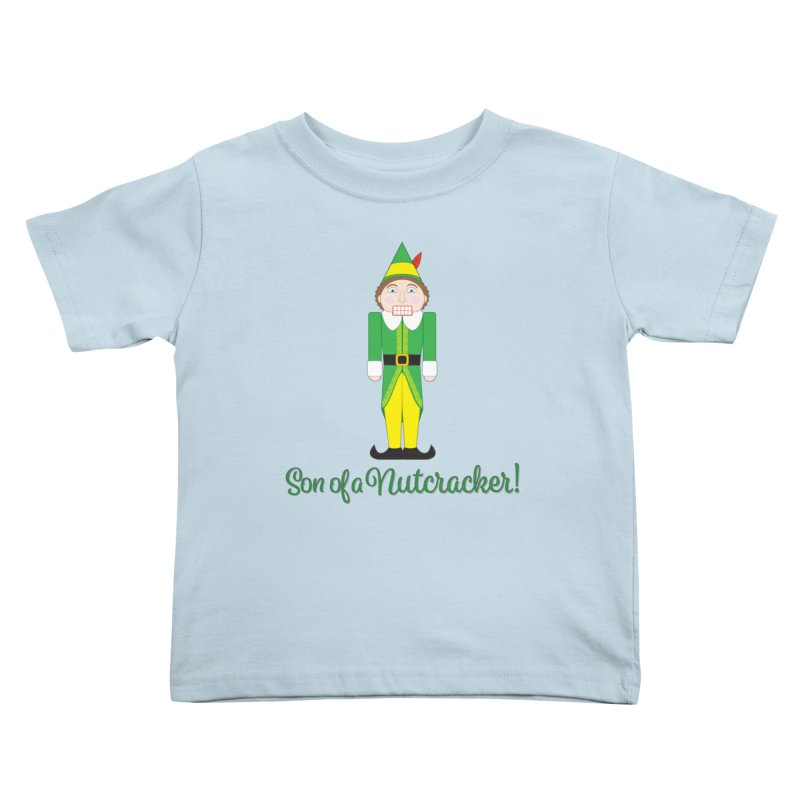 son of a nutcracker! Kids Toddler T-Shirt by the twisted world of godriguezart
