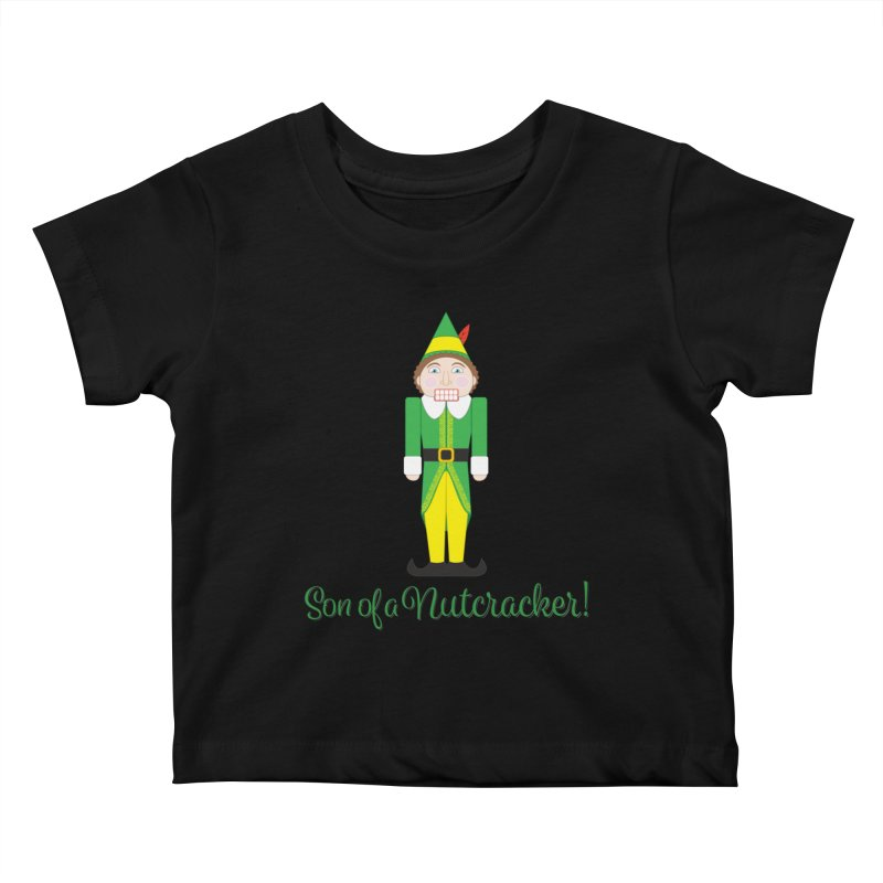 son of a nutcracker! Kids Baby T-Shirt by the twisted world of godriguezart