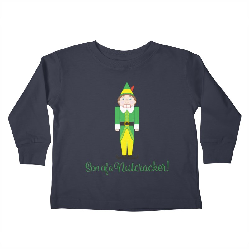 son of a nutcracker! Kids Toddler Longsleeve T-Shirt by the twisted world of godriguezart