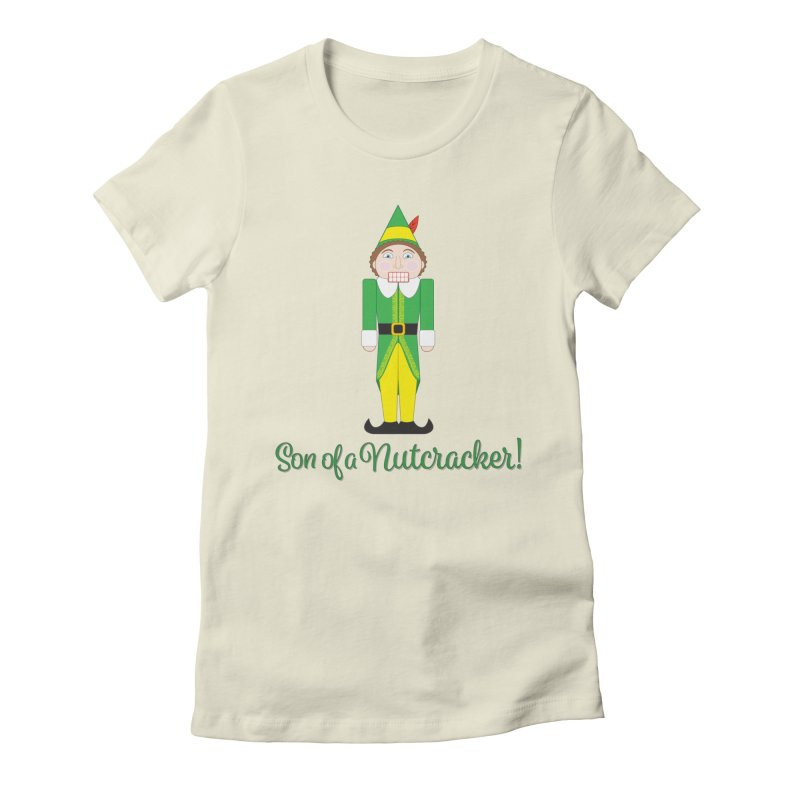 son of a nutcracker! Women's Fitted T-Shirt by the twisted world of godriguezart