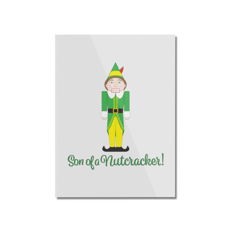 son of a nutcracker! Home Mounted Acrylic Print by the twisted world of godriguezart