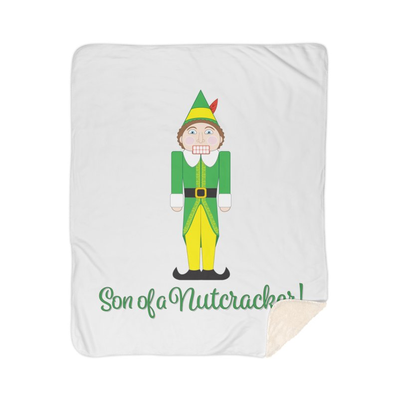 son of a nutcracker! Home Sherpa Blanket Blanket by the twisted world of godriguezart