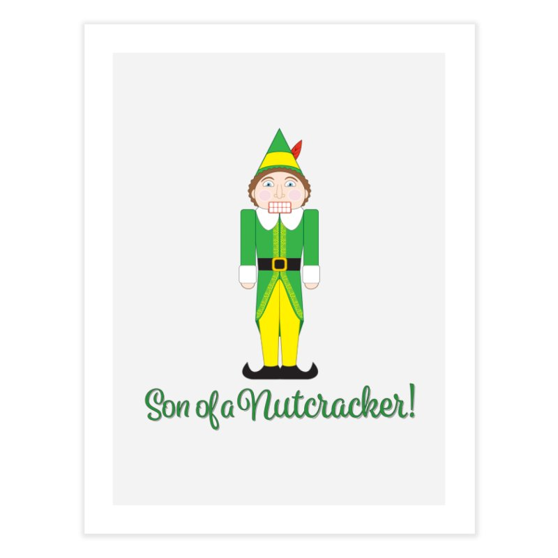son of a nutcracker! Home Fine Art Print by the twisted world of godriguezart