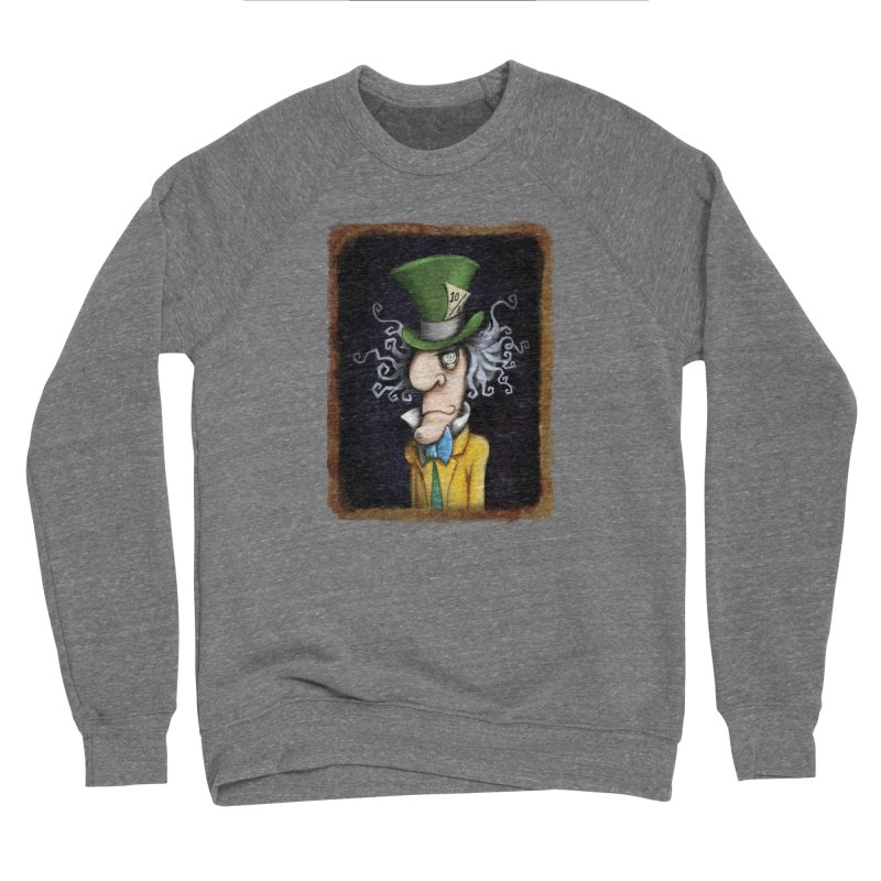 we're all mad here! Women's Sponge Fleece Sweatshirt by the twisted world of godriguezart