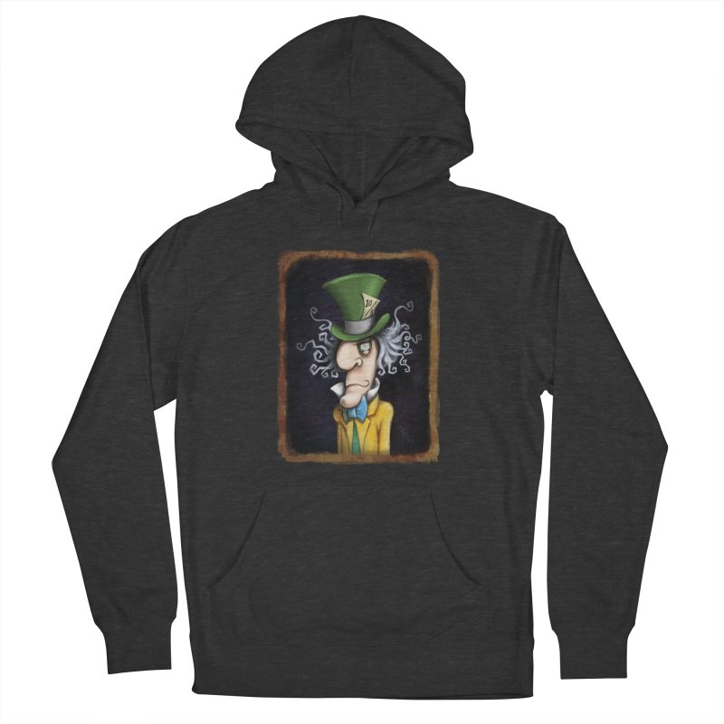 we're all mad here! Women's French Terry Pullover Hoody by the twisted world of godriguezart