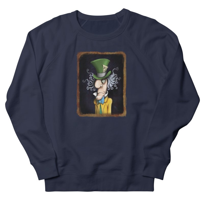 we're all mad here! Women's French Terry Sweatshirt by the twisted world of godriguezart