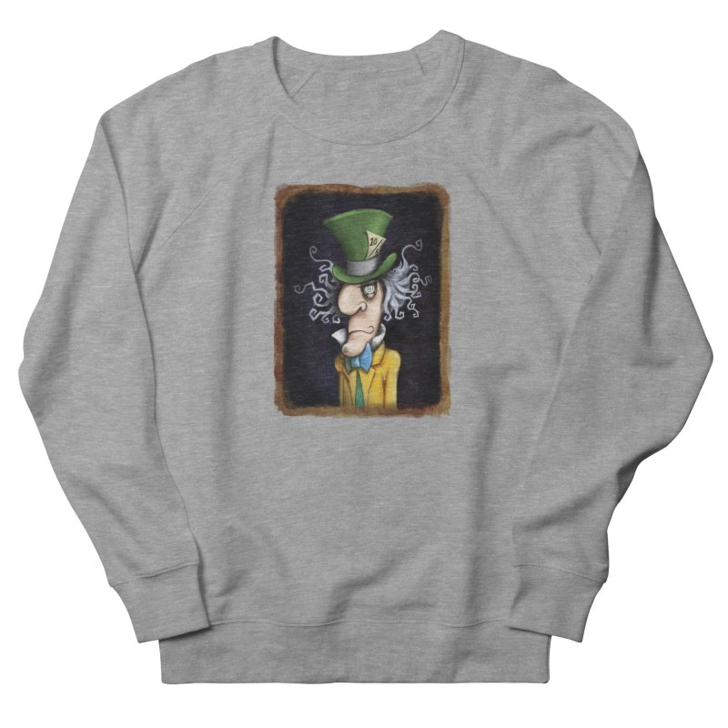 we're all mad here! Men's French Terry Sweatshirt by the twisted world of godriguezart