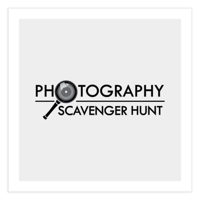 photography scavenger hunt Home Fine Art Print by the twisted world of godriguezart