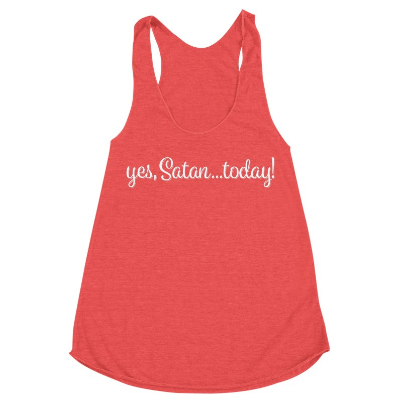 yes, satan...today Women's Tank by the twisted world of godriguezart