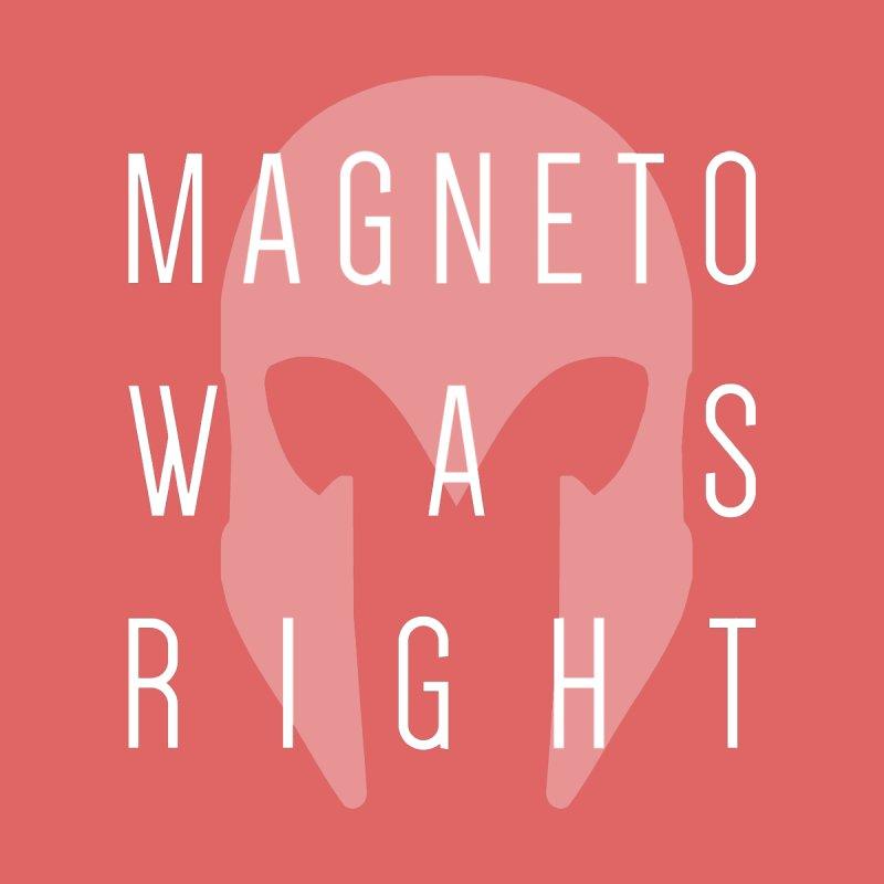 Magneto Was Right Men's T-Shirt by Godsfall