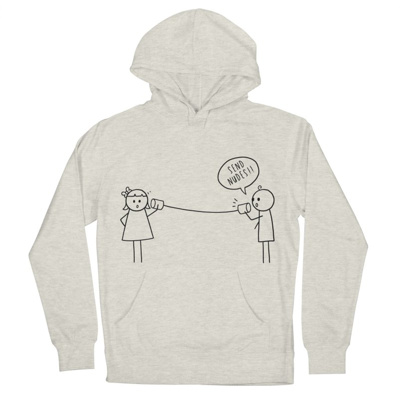 Send Nudes Women's French Terry Pullover Hoody by godzillarge's Artist Shop