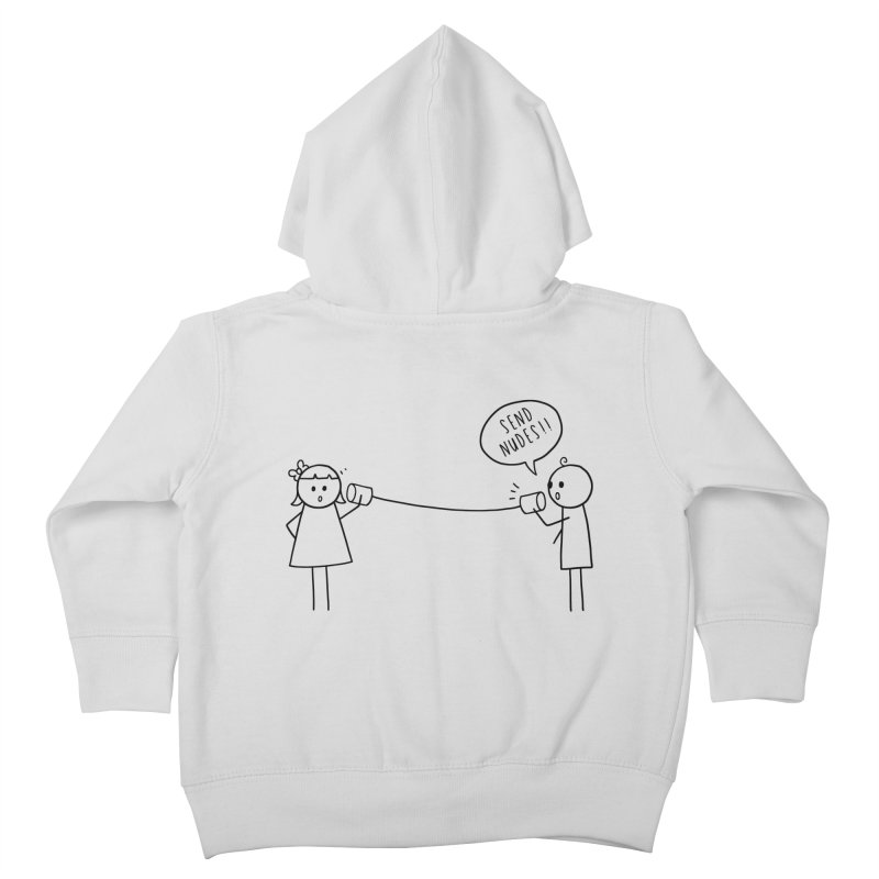 Send Nudes Kids Toddler Zip-Up Hoody by godzillarge's Artist Shop