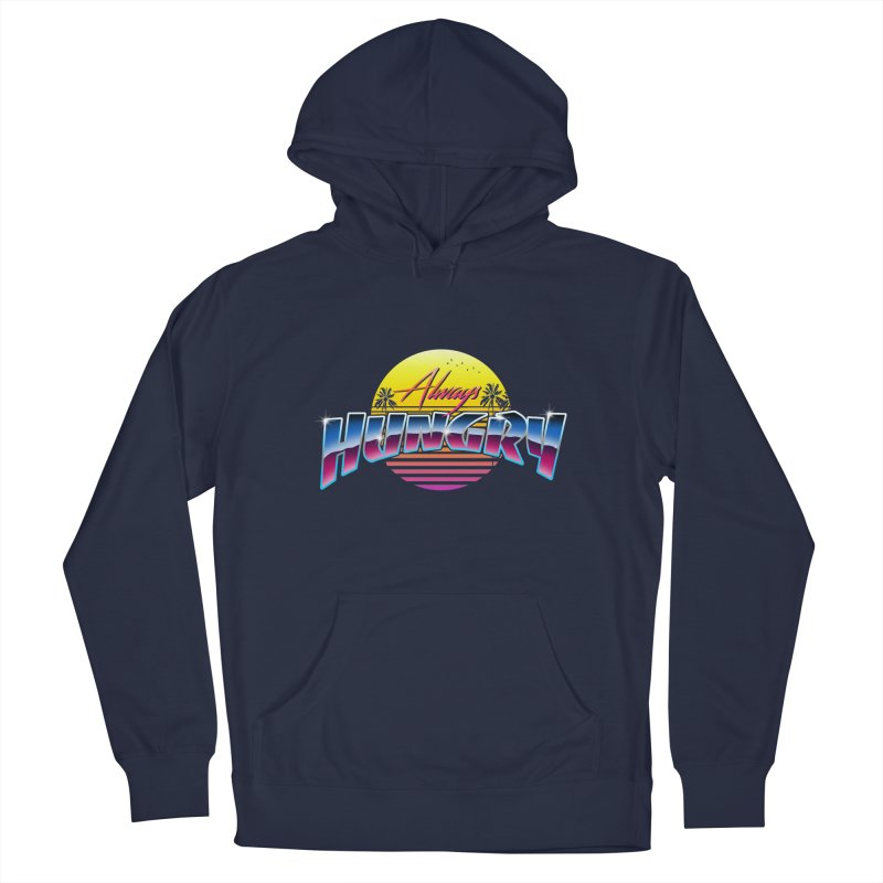 Always Hungry Men's Pullover Hoody by godzillarge's Artist Shop