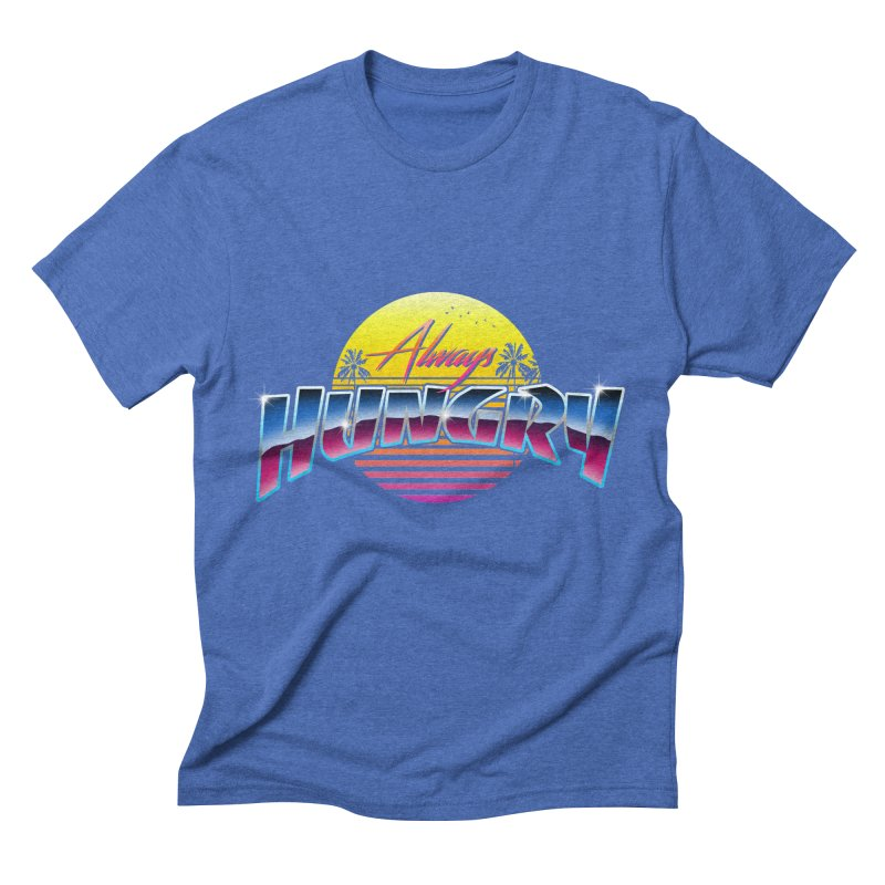 Always Hungry Men's Triblend T-Shirt by godzillarge's Artist Shop