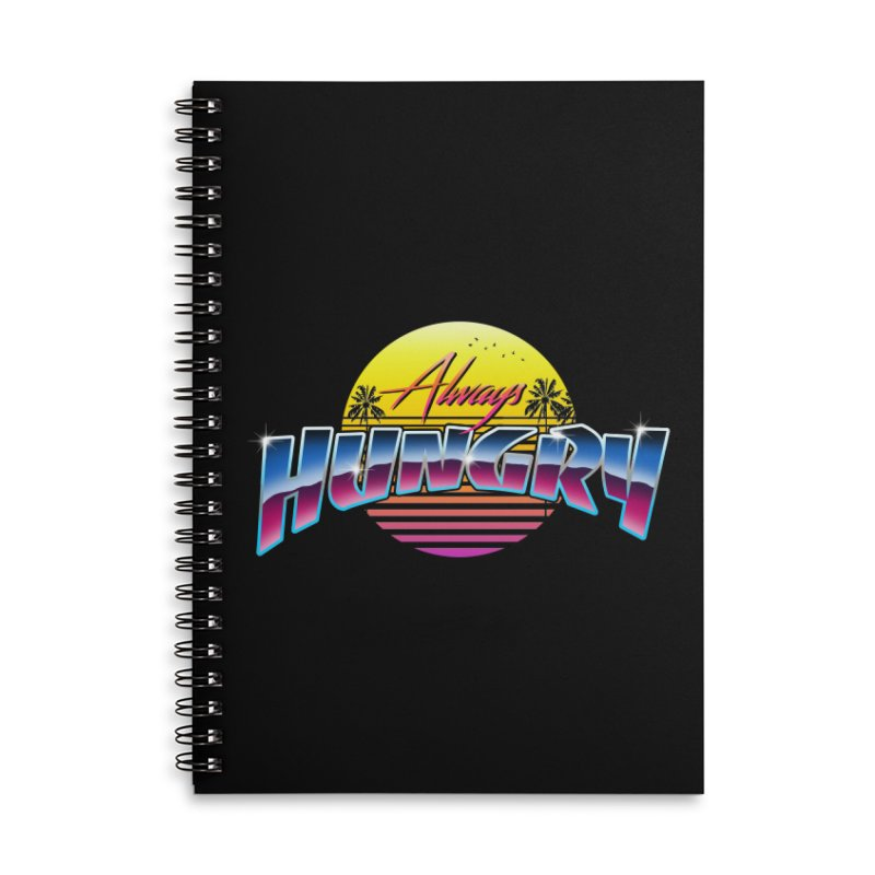 Always Hungry Accessories Lined Spiral Notebook by godzillarge's Artist Shop