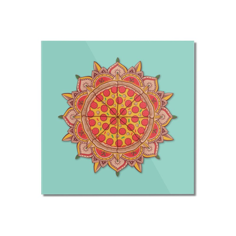 Sacred Pizza Home Mounted Acrylic Print by godzillarge's Artist Shop