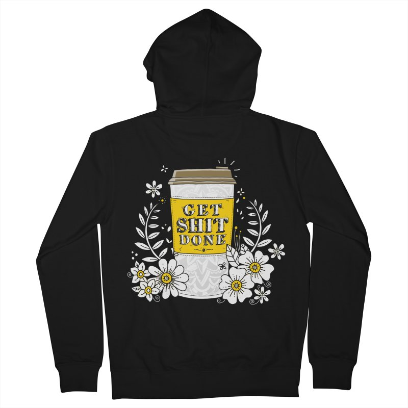 Drink Coffee, Get Shit Done Men's Zip-Up Hoody by godzillarge's Artist Shop