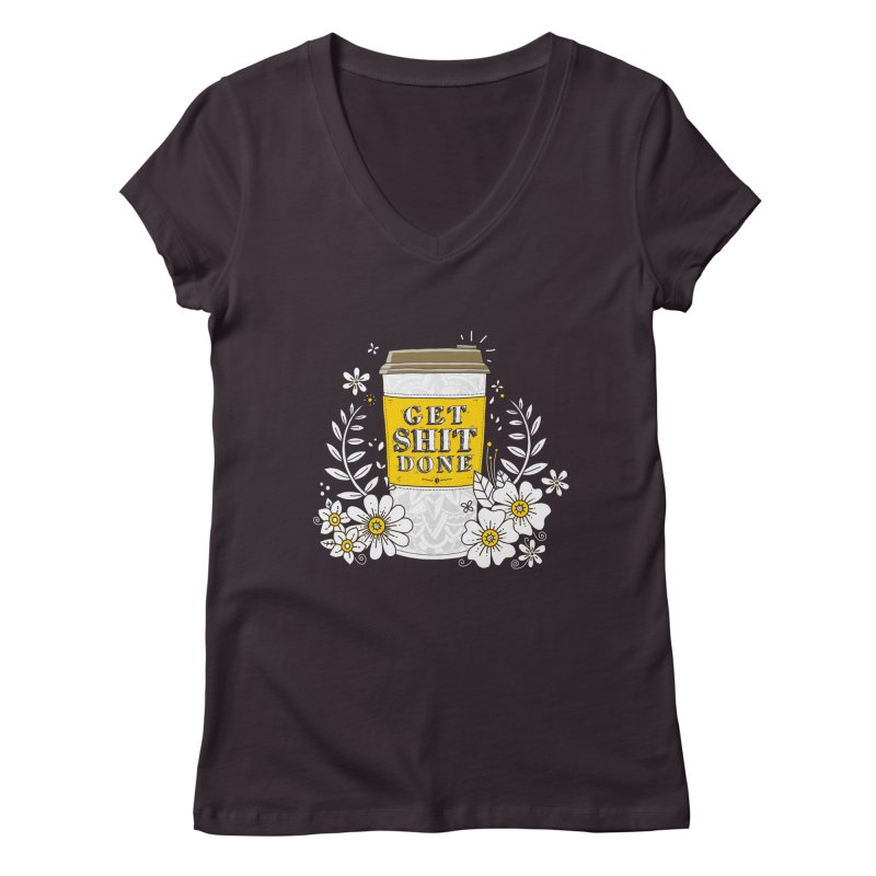 Drink Coffee, Get Shit Done Women's V-Neck by godzillarge's Artist Shop