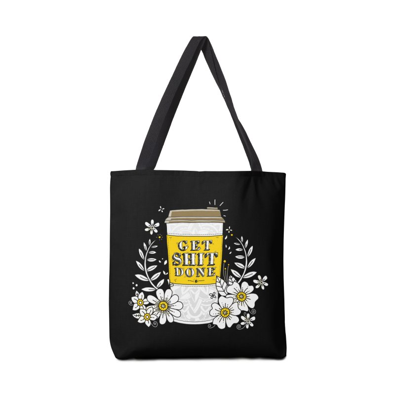 Drink Coffee, Get Shit Done Accessories Bag by godzillarge's Artist Shop