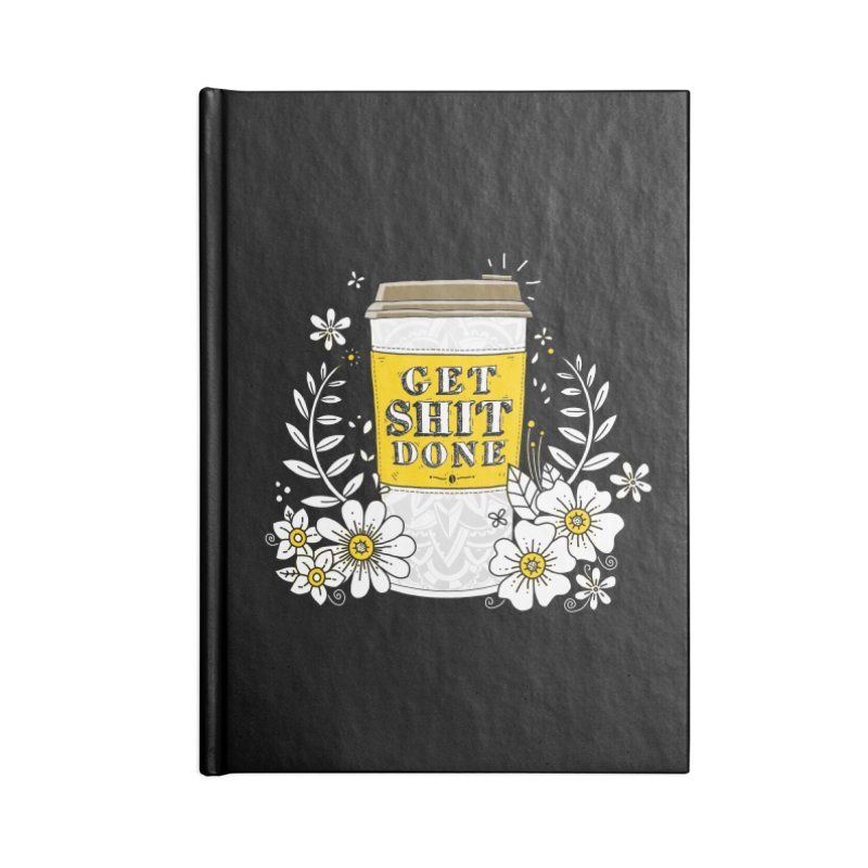 Drink Coffee, Get Shit Done Accessories Notebook by godzillarge's Artist Shop