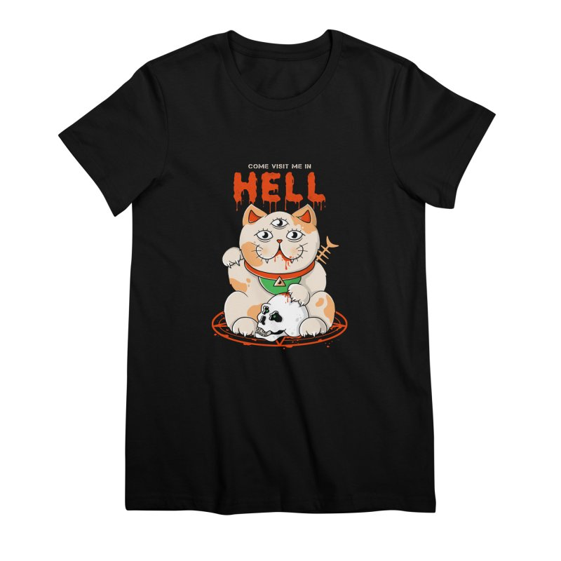 Come Visit Me In Hell Women's Premium T-Shirt by godzillarge's Artist Shop