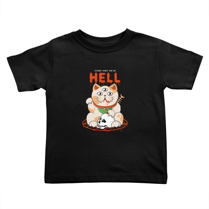 Come Visit Me In Hell Kids Toddler T-Shirt by godzillarge's Artist Shop