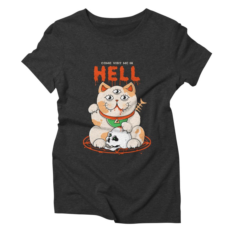 Come Visit Me In Hell Women's Triblend T-Shirt by godzillarge's Artist Shop