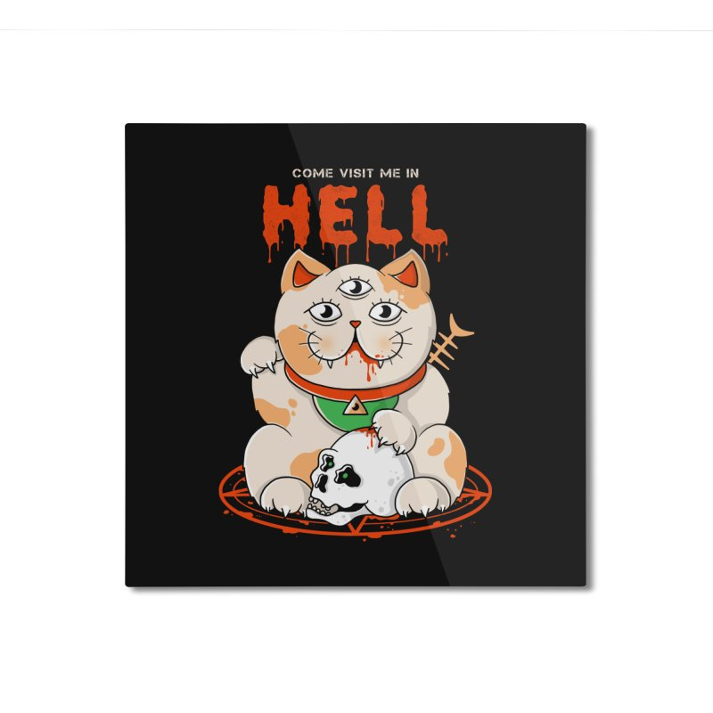 Come Visit Me In Hell Home Mounted Aluminum Print by godzillarge's Artist Shop