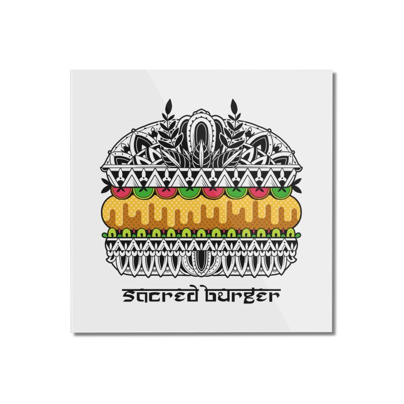 Sacred Burger Home Mounted Acrylic Print by godzillarge's Artist Shop
