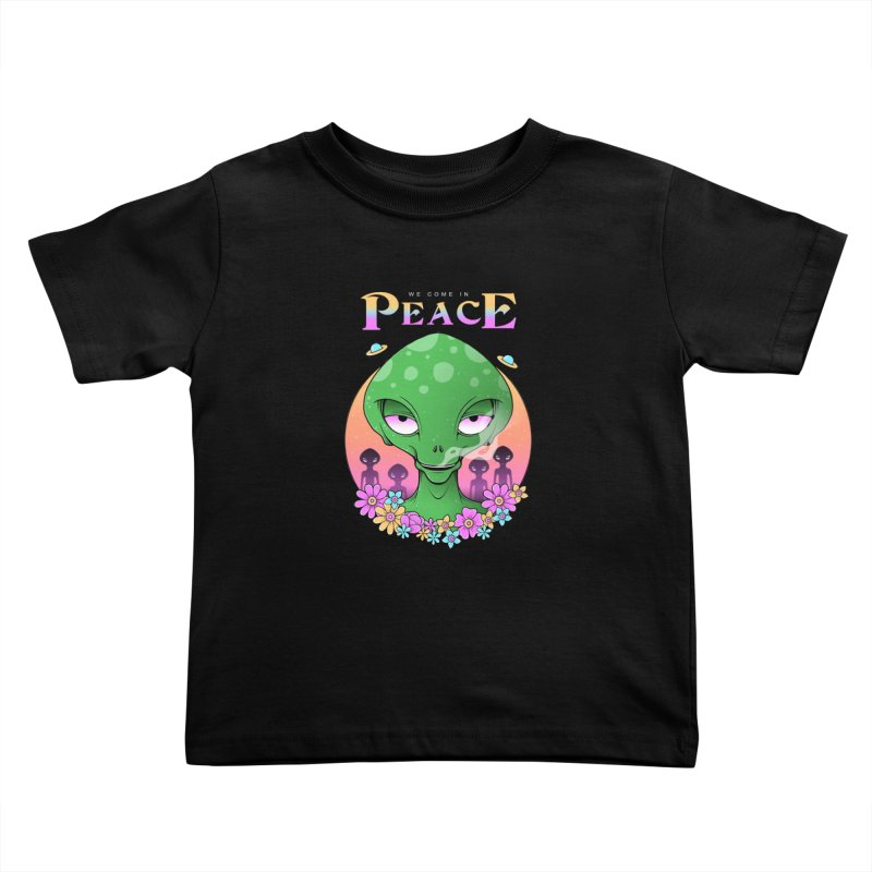 We Come in Peace Kids Toddler T-Shirt by godzillarge's Artist Shop